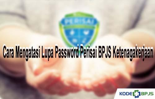 Cara Mengatasi Lupa Password Perisai BPJS Ketenagakerjaan Mudah Terbaru