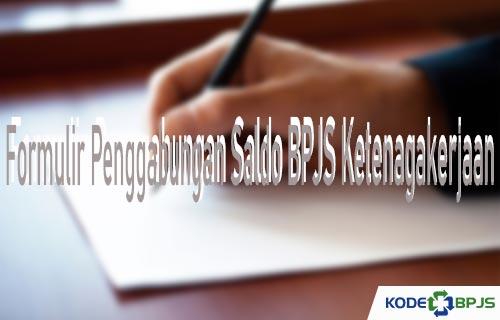 Formulir Penggabungan Saldo BPJS TK