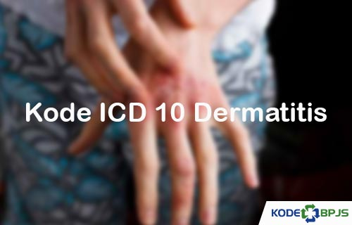 Kode ICD 10 Dermatitis Penyebab Gejala Pengobatan