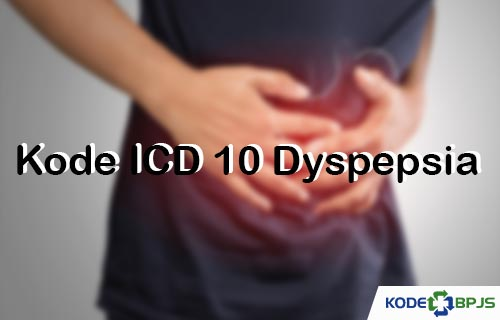 Kode ICD 10 Dyspepsia