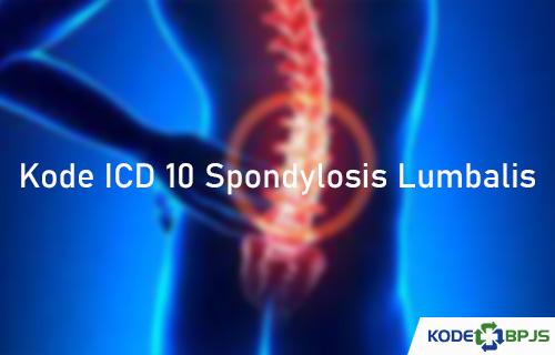 Kode ICD 10 Spondylosis Lumbalis