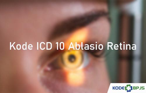 Kode ICD 10 Ablasio Retina