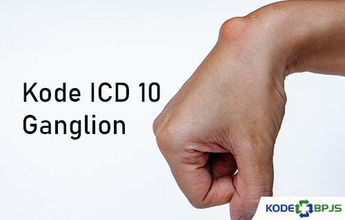 Kode ICD 10 Ganglion
