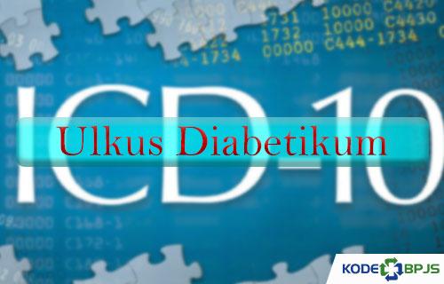 Kode ICD 10 Ulkus Diabetikum